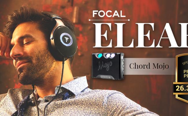 FOCAL ELEAR TẶNG CHORD MOJO